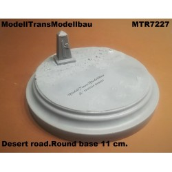Desert road.Round base 11 cm.