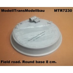 Field road. Round base 8 cm.